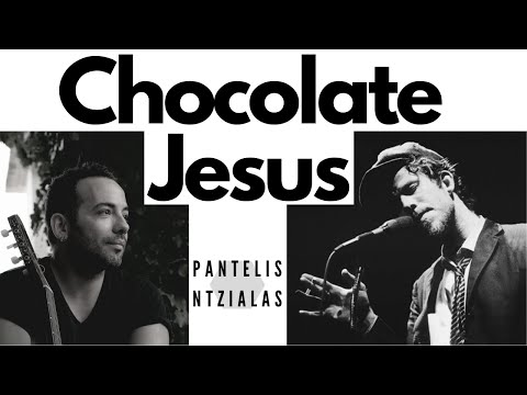 Chocolate Jesus (Tom Waits) - Pantelis Ntzialas