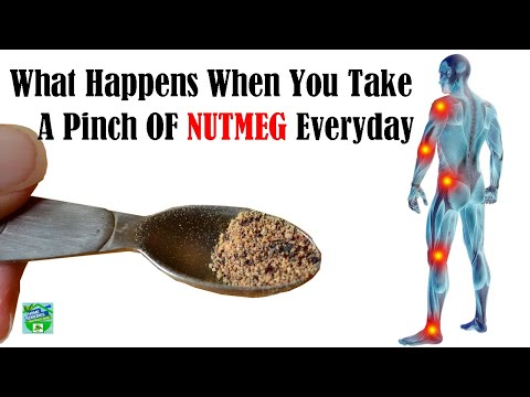 What Happens When You Take A Pinch Of Nutmeg Everyday!