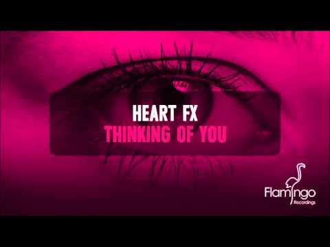HEART FX - Thinking of You (Radio Edit) [Flamingo Recordings]