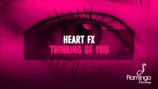 HEART FX - Thinking of You (Radio Edit) [Flamingo Recordings]