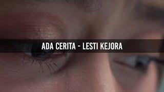 LIRIK ADA CERITA - LESTI KEJORA || LIRIK LAGU || AESTHETIC LYRICS ID