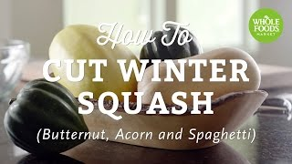 Kitchen Hack:  How To Cut Winter Squash | Fall Cooking | Whole Foods Market