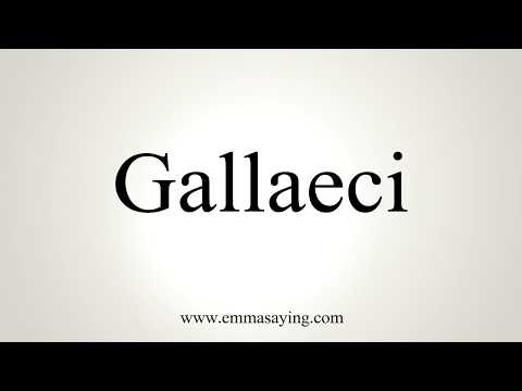 How To Pronounce Gallaeci