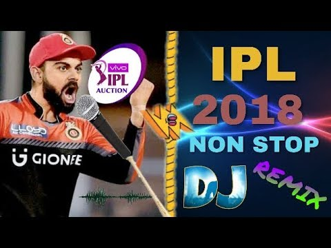 IPL New Music New Style Mix 2018 - Non Stop Remix l IPL new Dj song l 2018
