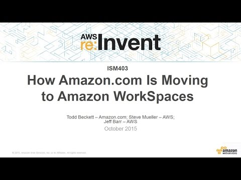 AWS re:Invent 2015 | (ISM403) How Amazon.com is Moving to Amazon WorkSpaces