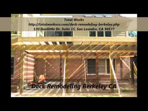 Total Works : Deck Remodeling Berkeley, CA