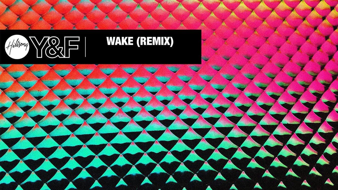 Wake (Remix) [Audio] - Hillsong Young & Free