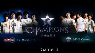 kt rolster b vs mvp ozone game 3 ogn lol champions spring 2013 quarter finals