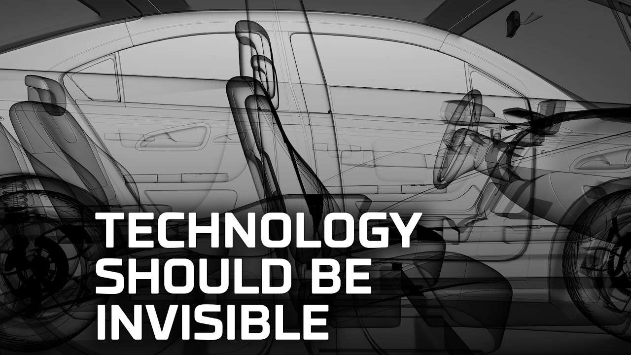 Technology Should Be Invisible
