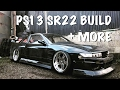WHAT TO EXPECT ON THE CHANNEL! PS13 SILVIA TOMEI SR22 DRIFT CAR BUILD