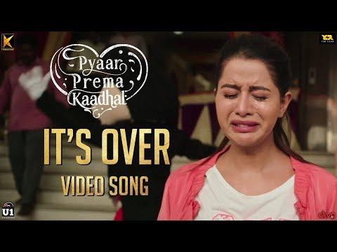 Pyaar Prema Kaadhal - It's Over | Harish Kalyan, Raiza Wilson | Yuvan Shankar Raja | Elan