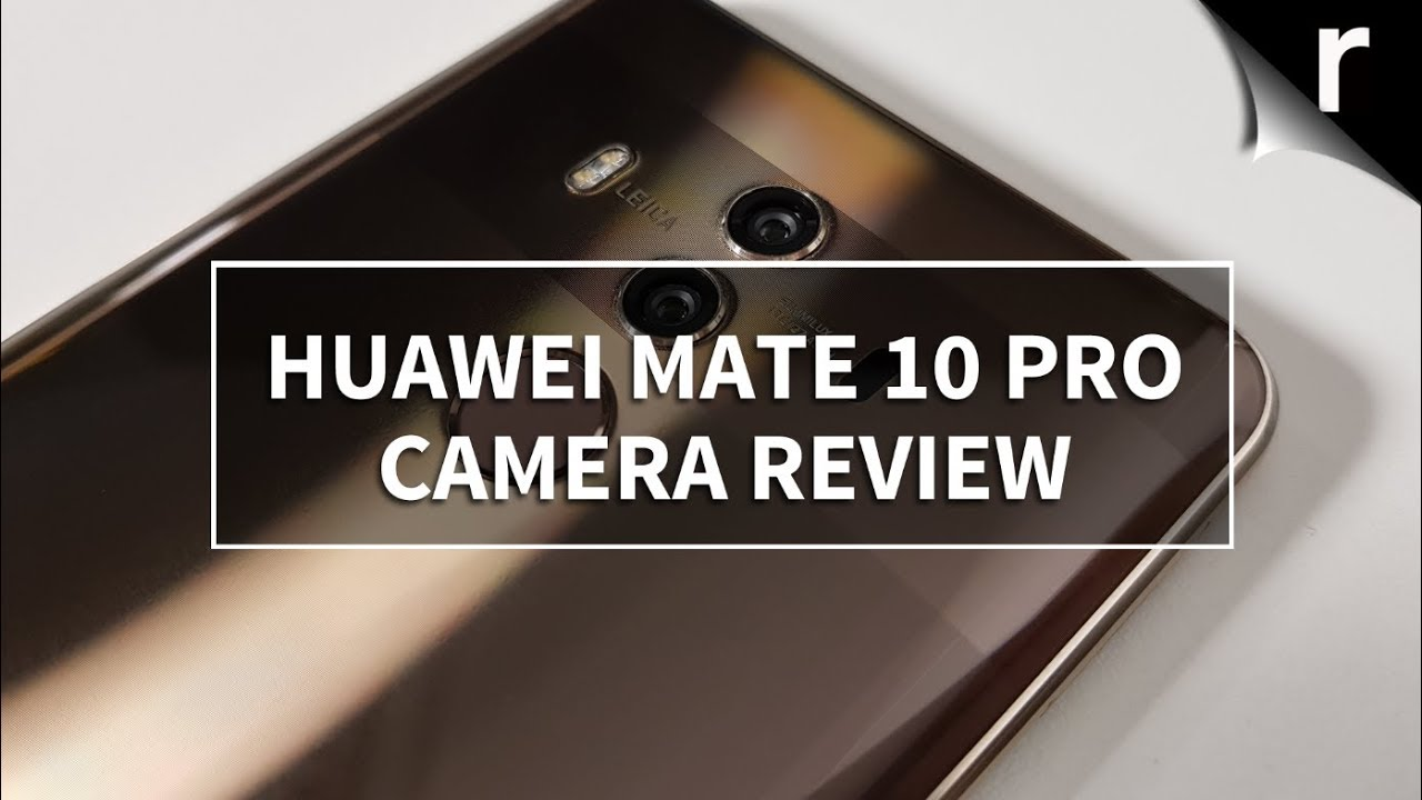 Huawei Mate 10/Mate 10 Pro Camera Review