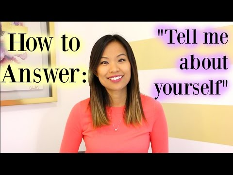 Tell Me About Yourself - A Good Answer to This Interview Que