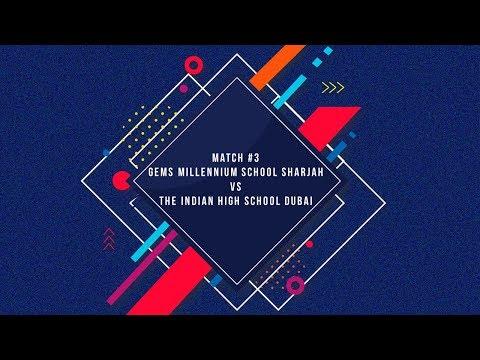 Match #3 - Gems Millennium School Sharjah VS The Indian High School Dubai