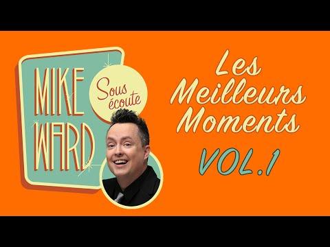 MIKE WARD SOUS ÉCOUTE - Les Meilleurs Moments Vol. 1