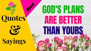 GOD'S PLANS ARE BEṪTER THAN YOURS | SparklingDub.Quotes 87