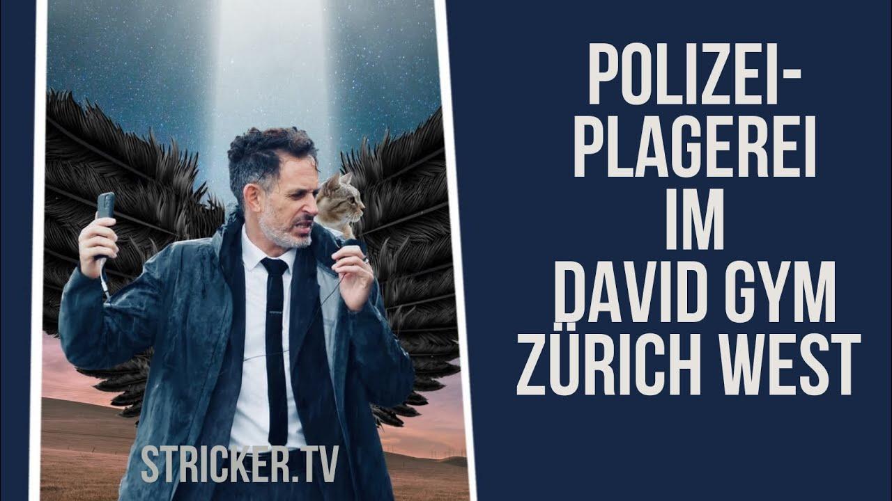 Live Stream: Polizeiplagerei im David Gym Zürich West