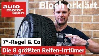 7°-Regel & Co.: Die 8 größten Reifen-Irrtümer - Bloch erklärt #84 | auto motor und sport