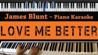 James Blunt - Love Me Better - Piano Karaoke / Sing Along / Cover with Lyrics