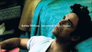 Robbie Williams - Advertising Space (Theme)