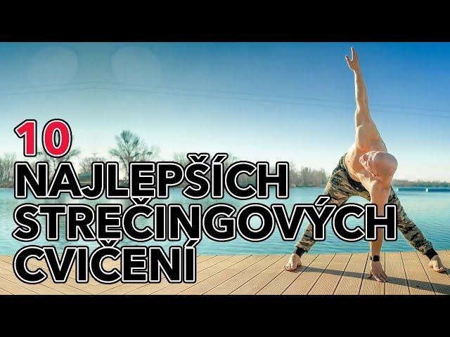 10 najlepších strečingových cvičení. Uvoľni celé telo najzákladnejšími uvoľnujúcimi polohami.