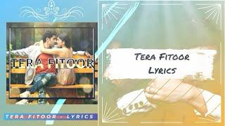 "Tera Fitoor Lyrics | ""Genius"" | Utkarsh Sharma, Ishita Chauhan | Arijit Singh & Himesh Reshammiya"
