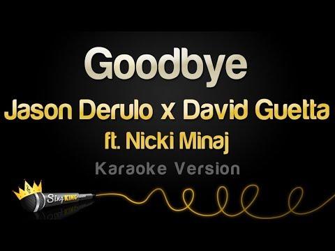 Jason Derulo x David Guetta ft. Nicki Minaj - Goodbye (Karaoke Version)