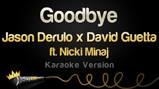 Jason Derulo X David Guetta Ft. Nicki Minaj - Goodbye  Karaoke Version