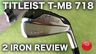 NEW TITLEIST T-MB 2 IRON REVIEW