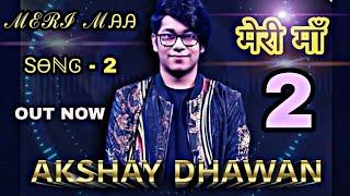 Meri maa part -2 rap song by Akshay dhawan | winner of dil hai Hindustani 2