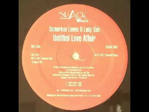 Demarkus Lewis feat. Lady Sah - Untitled Love Affair (Mr V's Sole Channel Remix) [Shack Music, 2004]