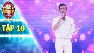 Giọng ải giọng ai 2  tập 16:Đoan Trang ngỡ ngàng với trai đẹp hát hit Thùy Chi bằng cả tông nam - nữ