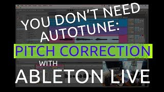Pitch Correction only Using Ableton Live