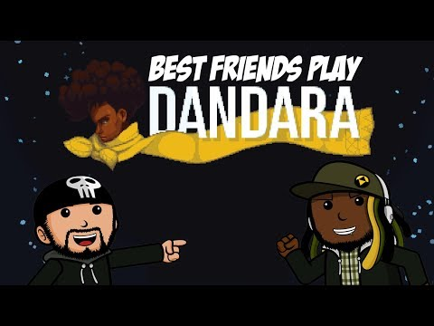Best Friends Play Dandara