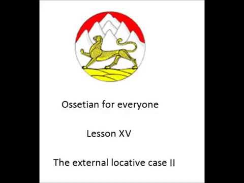 Ossetian lesson XV: More on the external locative case