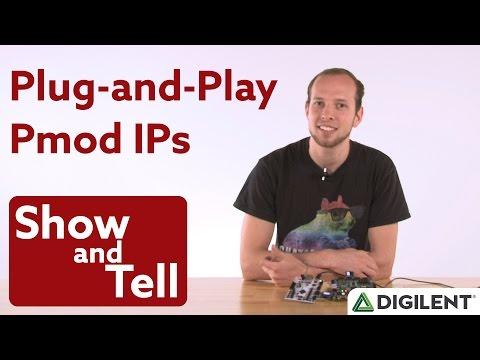 Show and Tell Ep  14 - Plug and Play Pmod IPs on Zybo and