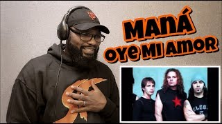 MANÁ - Oye Mi Amor | Reaction