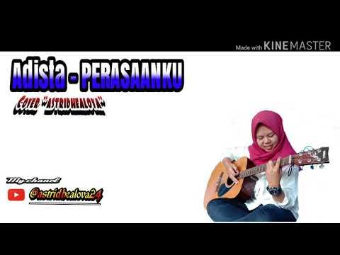 Adista PERASAANKU || Lyric Cover By : Astridhealova