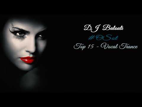 TOP 15 Tracks Vocal Trance 2018 - 2019 @ Special Mix by DJ Balouli (The Best Of #OSOT)