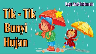 Tik Tik Bunyi Hujan - versi terbaru 2020 | Lagu Anak Indonesia populer