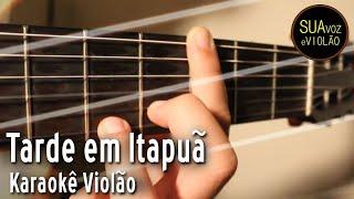 Tarde em Itapuã - Toquinho e Vinicius - Karaokê Voz e Violão