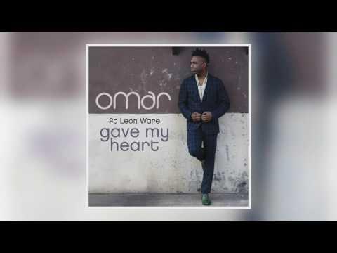 01 Omar - Gave My Heart (feat. Leon Ware) (Radio Edit) [Freestyle Records]
