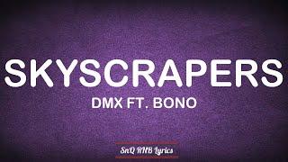 DMX - Skyscrapers Ft. Bono (Lyrics)🎶