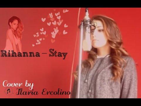 Rihanna - Stay. (cover by Ilaria Ercolino) - YouTube  Rihanna - Stay....