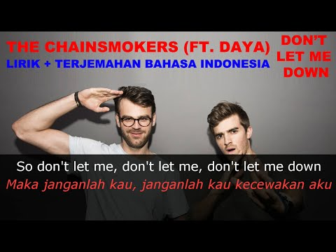 The Chainsmokers - Dont Let Me Down (Ft. Daya) (Video Lirik Dan Terjemahan Bahasa Indonesia)