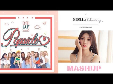 UHSN X Choerry (LOONA) - Cherry Popsicle (Mashup)