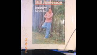 Bill Anderson--I Still Feel The Same About You
