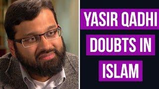 Yasir Qadhi Doubts in Islam