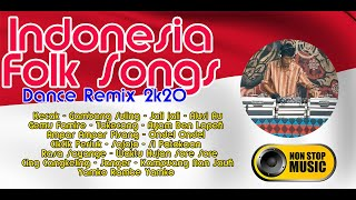 Download lagu Indonesia Folk Songs - Nonstop DJ Dance Remix 2020
