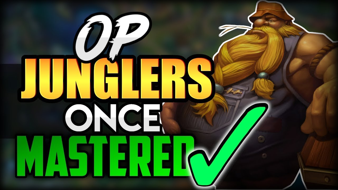 10 Strongest Jungle Champions Once Mastered Top 10 Best Op Junglers To Main In League Of Legends Youtube